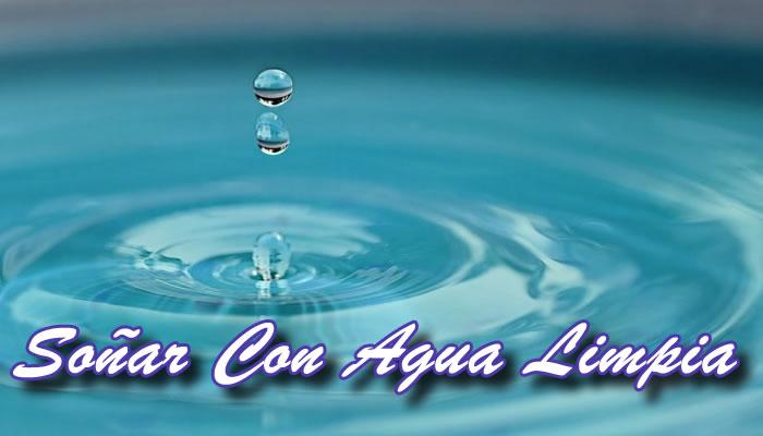 soñar con agua limpia