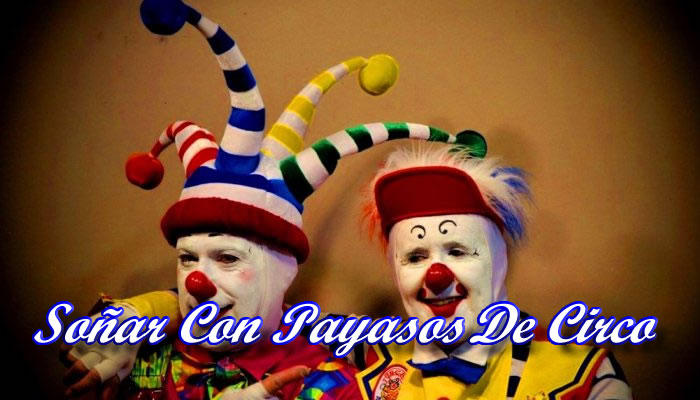 Soñar Con Payasos De Circo