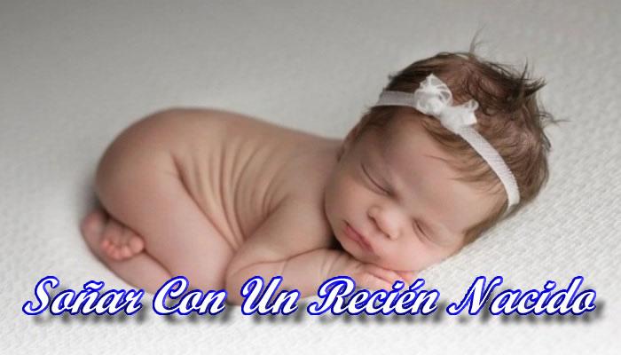 Soñar Con Un Bebé Recién Nacido